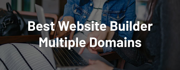 best-website-builder-multiple-domains